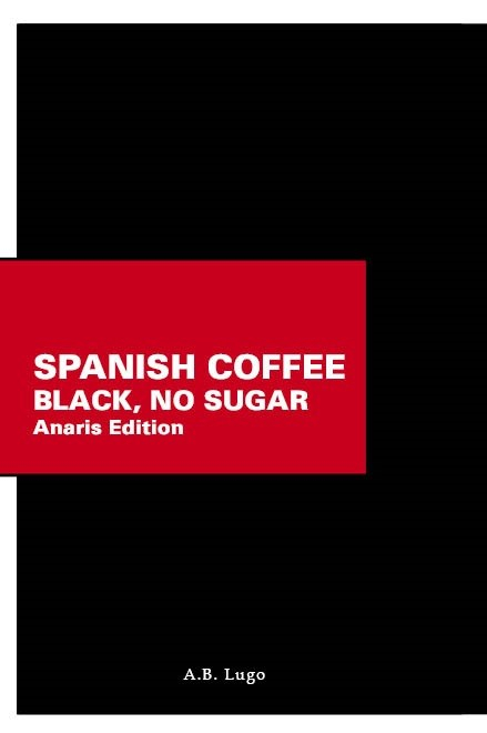 Spanish Coffee Anaris Edition